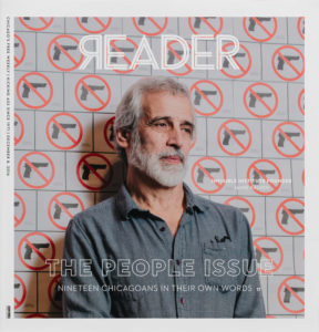 [READER People Issue (December 8, 2016) cover: Invisible Institute Founder Jamie Kalven photograph by Kevin Serna   The People Issue: Nineteen Chicagoans in their own words]